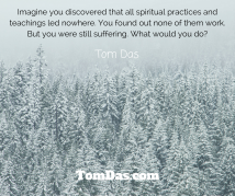 imagine-you-discovered-that-all-spiritual-practices-and-teachings-led-nowhere