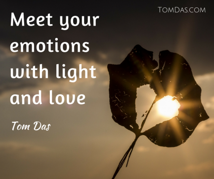 Meet your emotions with light and love