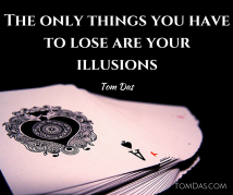 The only thing you have to lose are your illusions