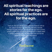 All spiritual teachings are stories for the ego