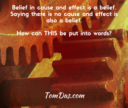 Belief in cause and effect is a belief