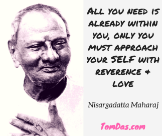 Nisargadatta All you need is already within