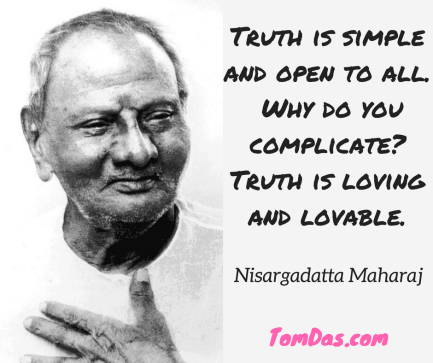 Nisargadatta Truth is simple and open to all