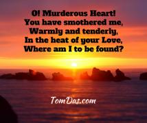 O! Murderous Heart!