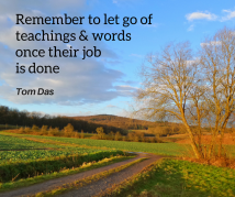 Remember to let go of the teachings when their job is done