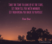 Take the time to look up at the stars