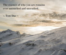 The essence of who you are remains ever untouched