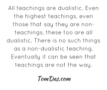 There is no such things as a non-dualistic teaching