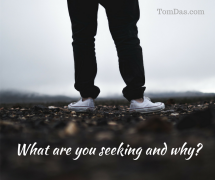 What are you seeking and why