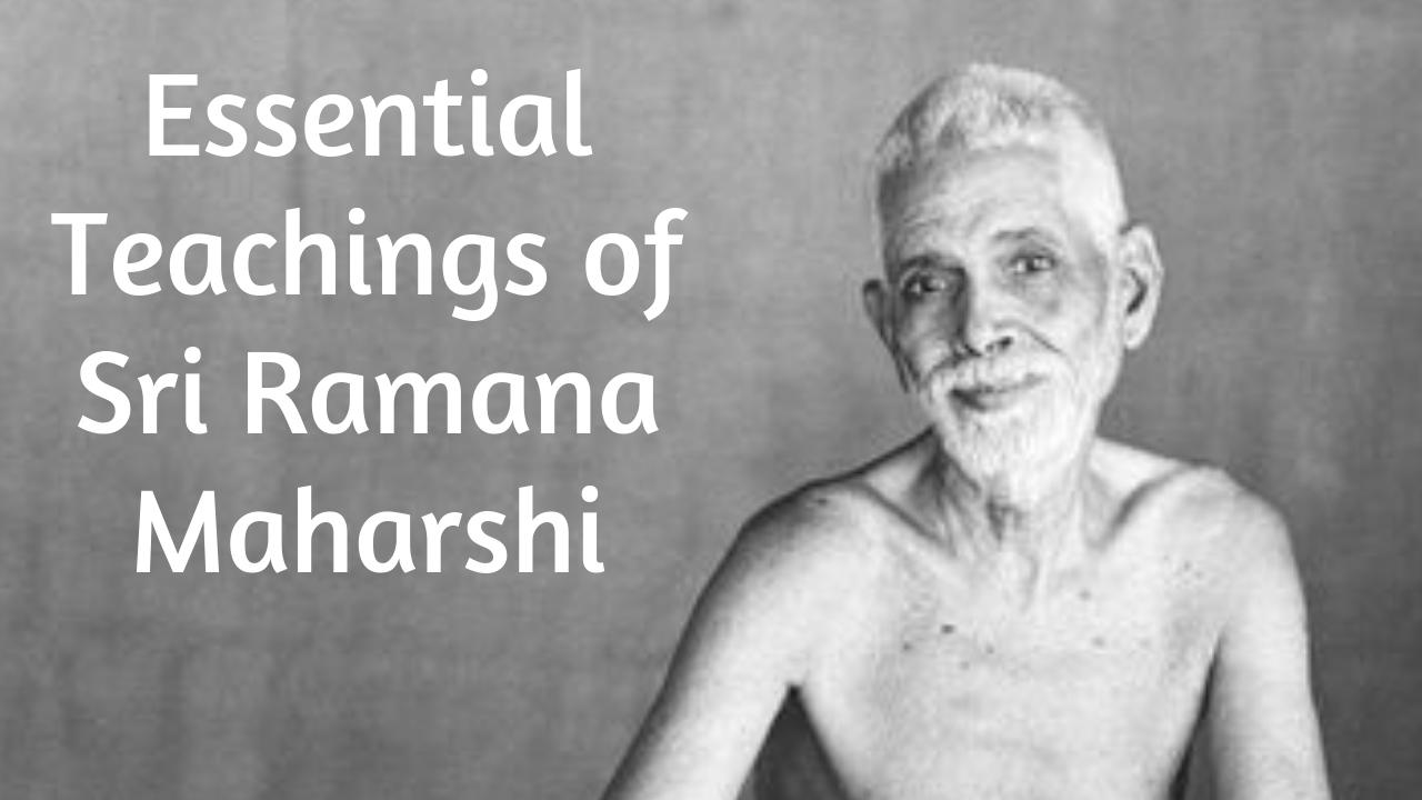 essential teachings of sri ramana maharshi