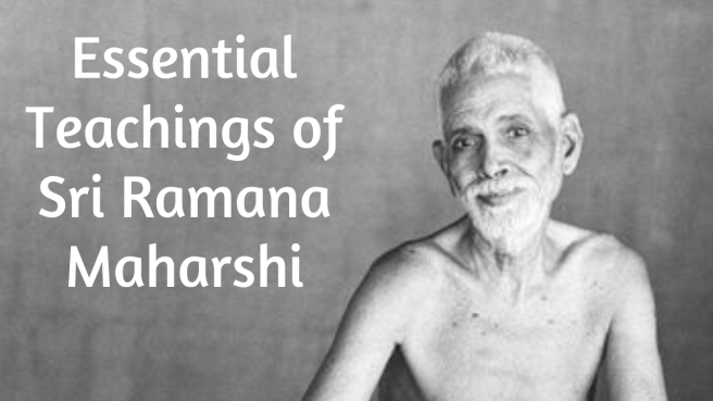 essential teachings of sri ramana maharshi