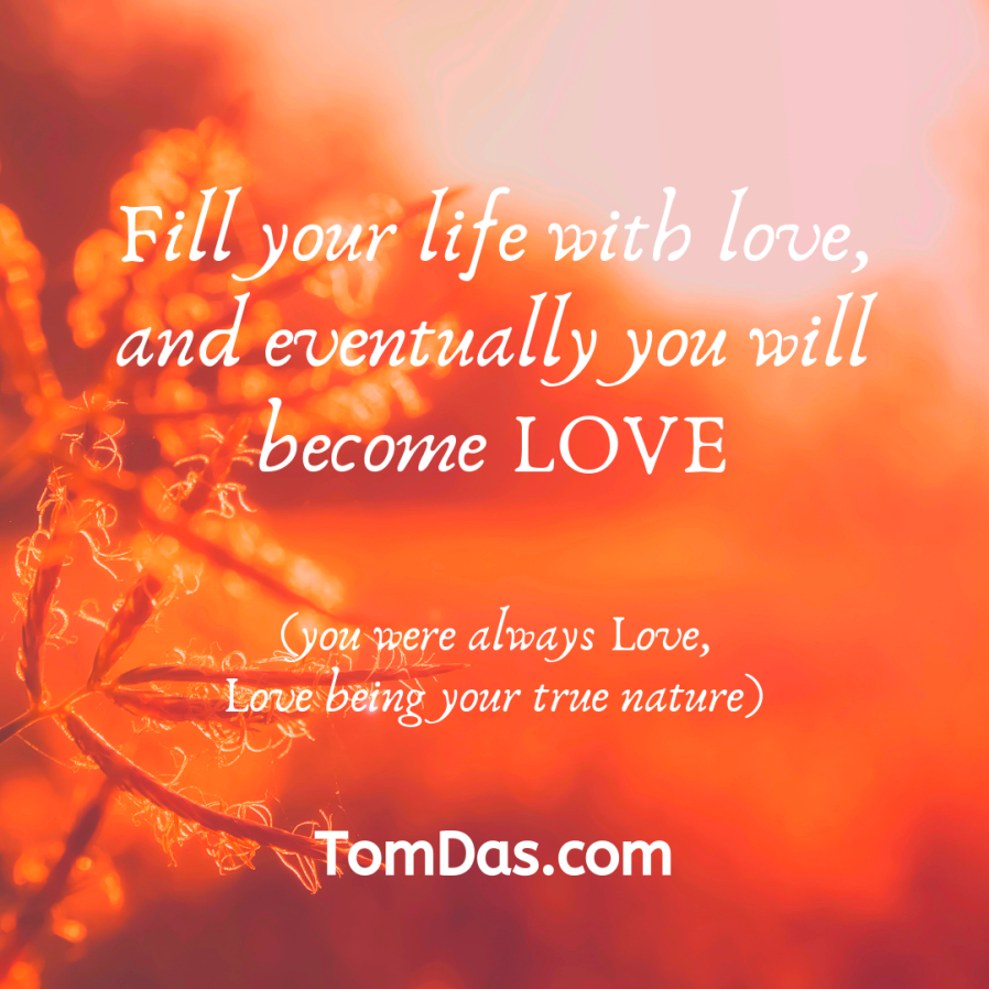 Fill your life with love become love.png