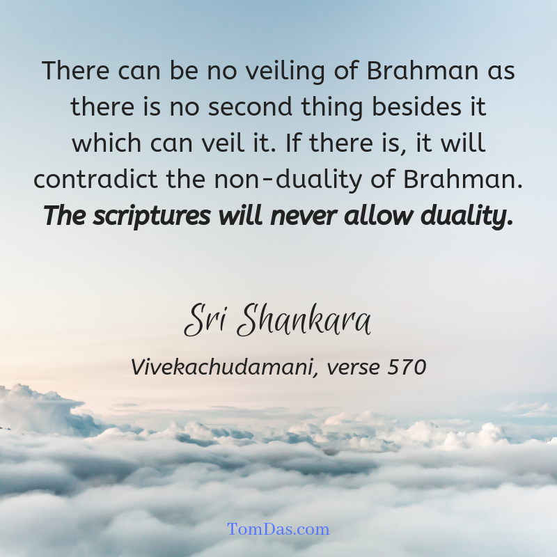 Shankara the scriptures will never allow duality