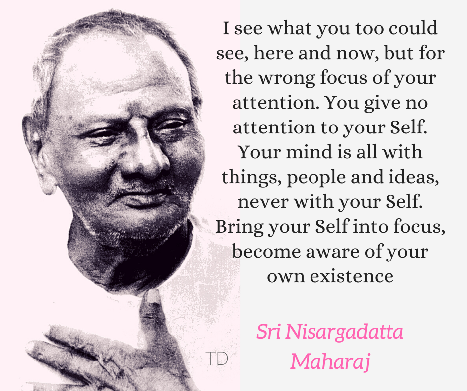 Nisargadatta focus on your Self